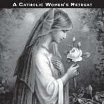 Catholic Women's Retreat 2017 - Embracing Your Call to Holiness (thumbnail)